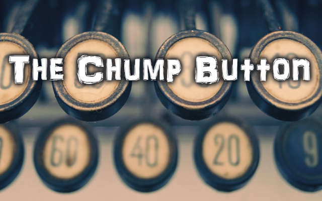 The Chump Button